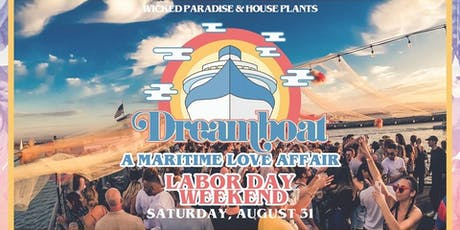 DREAMBOAT: Labor Day Yacht Party w/10 big name dj's, 3 floors, 5 bars MORE! tickets