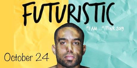 "Futuristic: ""I am..."" Tour tickets"