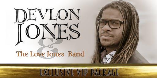 Exclusive VIP Package for Devlon Jones & The Love Jones Band