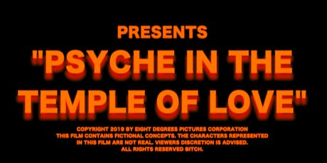 "TICKET SALE FOR ""PSYCHE IN THE TEMPLE OF LOVE"" PREMIERE SCREENING tickets"