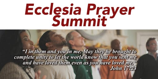 """Ecclesia"" Prayer Summit - Fall 2019"