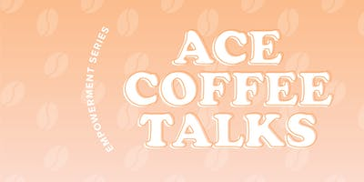 ACE Coffee Talks Edmonton