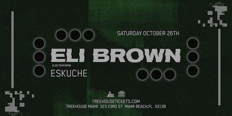 Eli Brown + Eskuche @ Treehouse Miami tickets