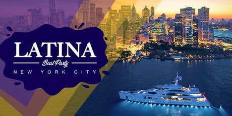 LATINA BOAT  PARTY CRUISE AROUND NEW YORK CITY STATUE LIBERTY, COCKTAILS & MUSIC VIBES  tickets