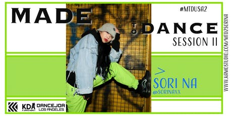 "MADE TO DANCE: SESSION 2 ""SORI NA"" CHOREOGRAPHY WORKSHOP tickets"