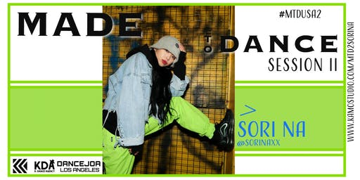 "MADE TO DANCE: SESSION 2 ""SORI NA"" CHOREOGRAPHY WORKSHOP"