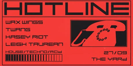 Hotline ☏ Wax Wings, Kasey Riot, TWANG, Leigh Taurean tickets