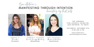 Manifesting Through Intention, Harvesting your Best Self, San Antonio