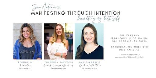 Manifesting Through Intention, Harvesting your Best Self, San Antonio