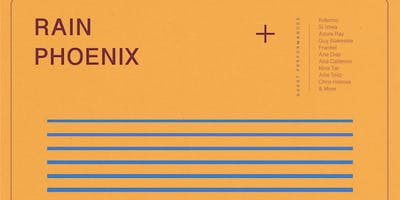 Rain Phoenix residency Vol. 1 + special guests