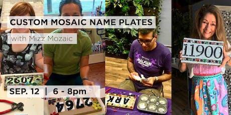 Custom Mosaic Name Plates with Mizz Mozaic tickets