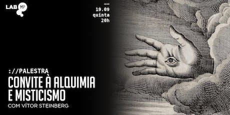 19/09 - PALESTRA: CONVITE À ALQUIMIA E MISTICISMO COM VÍTOR STEINBERG NO LAB MUNDO PENSANTE ingressos