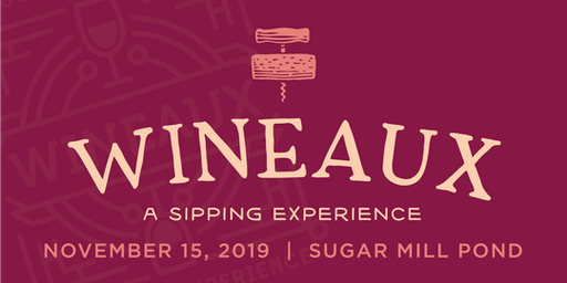 Wineaux 2019: A Sipping Experience