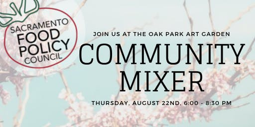 Sac Food Policy Council Community Mixer