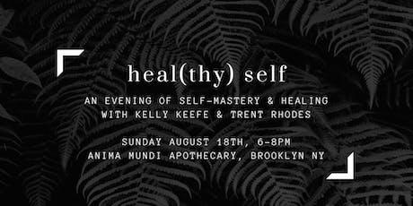 heal(thy) self: an evening of self-mastery & healing tickets