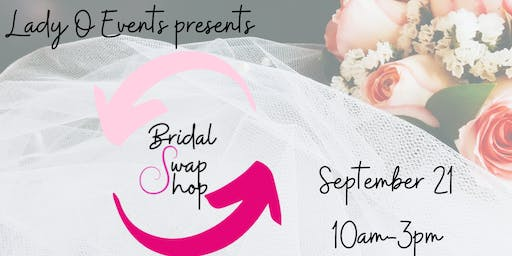 Bridal Swap Shop - September 21, 2019