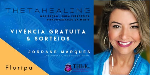 VIVÊNCIA GRATUITA THETAHEALING  - FLORIPA CENTRO - Outubro