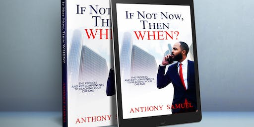 If Not Now, Then When? Book Signing/Release Celebration Of Success