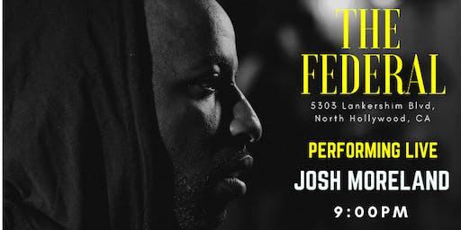 JOSH MORELAND LIVE @ THE FEDERAL NOHO
