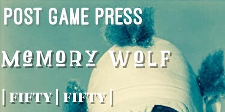 Post Game Press, Memory Wolf, Fifty Fifty tickets