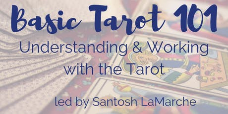 Basic Tarot 101 with Santosh LaMarche tickets