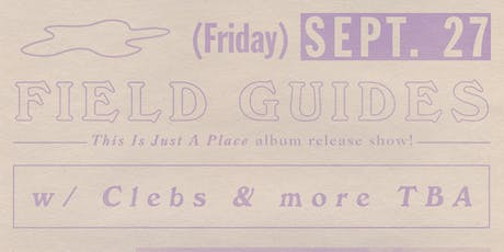 Field Guides *This Is Just A Place* record release show with Clebs and more tickets