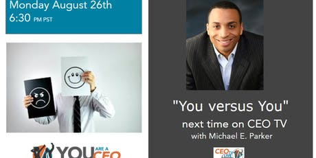 """You Versus You"" next time on CEO TV Live tickets"