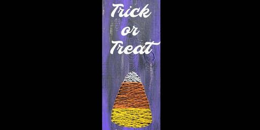 Trick or Treat String Art Wood Sign -  Paint Create and Sip Party Art Maker Class