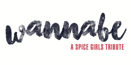 Wannabe: A Spice Girls Tribute tickets