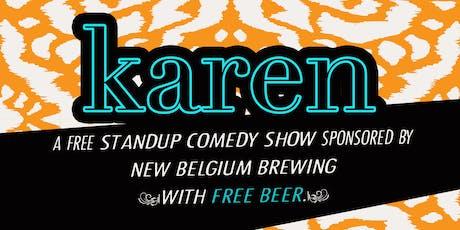 KAREN: Great Comedy w/ Free Beer tickets