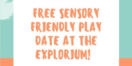 Sensory Friendly Play date at the Explorium tickets