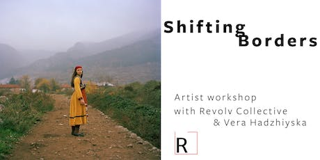 Shifting Borders: Artist workshop with Revolv Collective tickets