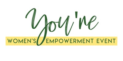 YOU'RE Women's Empowerment Event