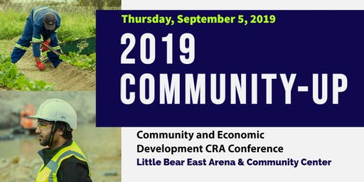 Community-Up's:  Community and Economic Development CRA Conference