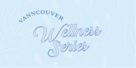 ACE Wellness Series - Vancouver tickets