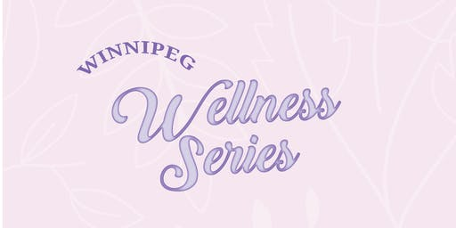 ACE Wellness Series - Winnipeg