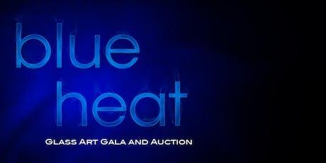 Blue Heat - Glass Art Gala and Auction tickets