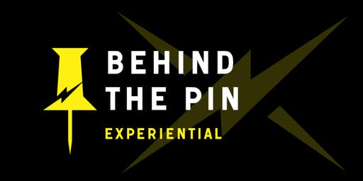 Behind the Pin | Experiential