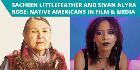 Sacheen Littlefeather and Sivan Alyra Rose: Native Americans in Film and Media tickets
