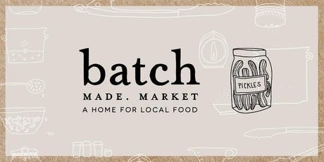 BatchMade Market at Forage Kitchen: Friday, September 6th tickets