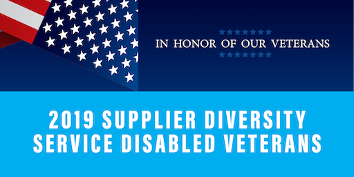 2019 Supplier Diversity Summit - Service Disabled Veterans