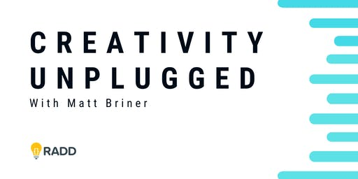 Creativity Unplugged