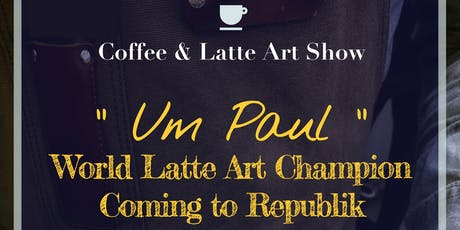 Republik: Coffee & Latte Art Show with World Latte Art Champion Um Paul tickets