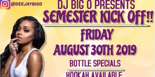 DJ BIG O PRESENTS SEMESTER KICK OFF!