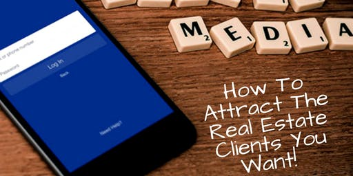 How To Attract The Real Estate Clients You Want (Macon, GA)