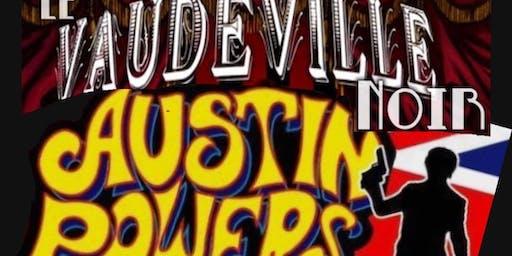 Le Vaudeville Noir Austin Powers edition