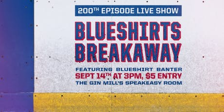 Blueshirts Breakaway's 200th Episode Live tickets