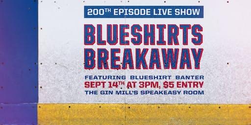 Blueshirts Breakaway's 200th Episode Live
