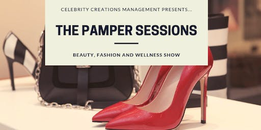 The Pamper Sessions - Beauty, Fashion & Wellness Show and Summer Day Party!