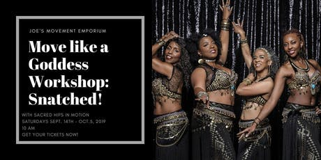 Move like a Goddess Workshop: Snatched! with Sacred Hips in Motion tickets